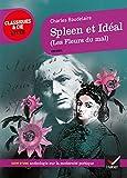 Spleen et Idéal (Les Fleurs du Mal) Suivi d'une anthologie sur La modernité poétique