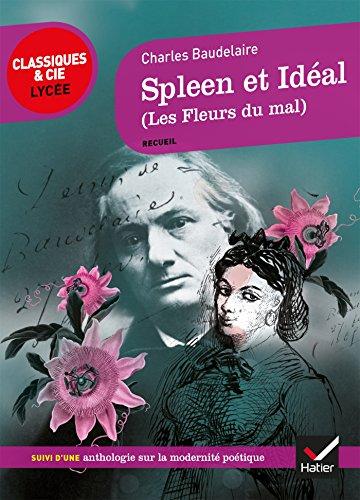Spleen et Idéal (Les Fleurs du Mal): suivi d'une anthologie sur La modernité poétique par Charles Baudelaire