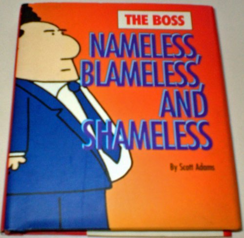 The Boss: Nameless, Blameless and Shameless (Mini Dilbert)