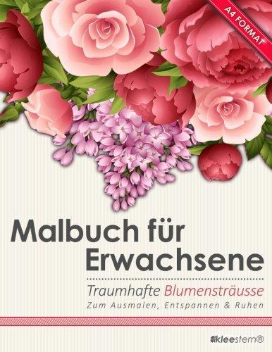 Disney Erwachsene (Malbuch für Erwachsene: Traumhafte Blumensträuße/Bouquets (Kleestern®, A4 Format, 40+ Motive) (A4 Malbuch für)