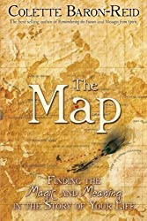 The Map: Finding the Magic and Meaning in the Story of Your Life by Colette Baron-Reid (2011-01-15)