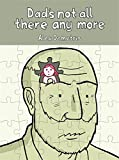 Dad's Not All There Any More: A Comic About Dementia