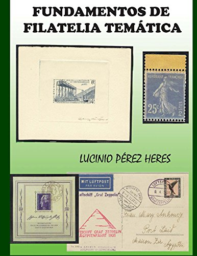 FUNDAMENTOS DE FILATELIA TEMATICA por Lucinio Perez Heres