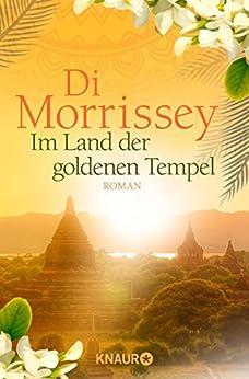 Das Land der goldenen Tempel: Roman