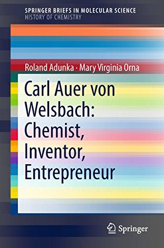 Carl Auer von Welsbach: Chemist, Inventor, Entrepreneur (SpringerBriefs in History of Chemistry)
