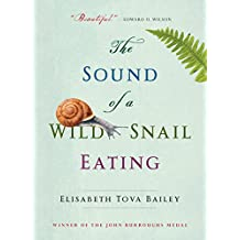 The Sound of a Wild Snail Eating (English Edition)