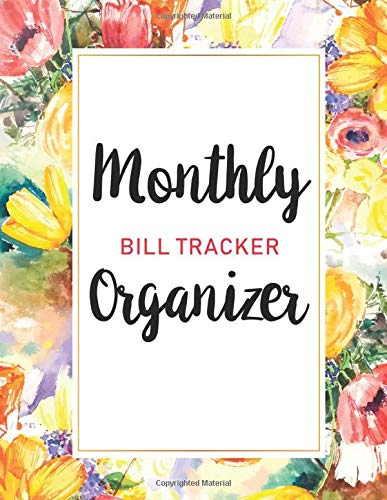 Monthly Bill Tracker Organizer: Watercolor Flower Cover | Monthly Bill Payment and Organizer | Simple Keeping Money Debt Track Planning Budgeting ... Payment Organizer 8.5 X11 Inches, Band 9) (Amazon Services Payment)