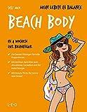 Mein Leben in Balance - Beach Body: In 4 Wochen zur Bikinifigur