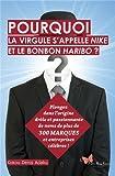 Telecharger Livres Pourquoi la virgule s appelle Nike et le bonbon Haribo (PDF,EPUB,MOBI) gratuits en Francaise