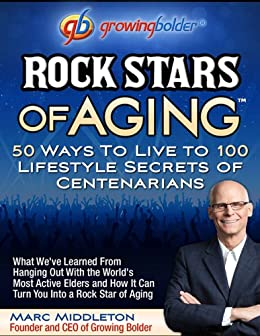 Rock Stars of Aging by [Middleton, Marc]