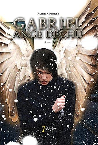 Gabriel ange déchu, Tome 1 : La voix de la sagesse par Patrick Perrey