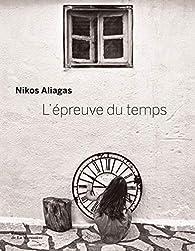 L'épreuve du temps par Nikos Aliagas