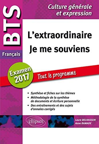 L'Extraordinaire Je Me Souviens BTS Français Examen 2017 Tout le Programme par Laure Belhassen
