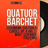 Schumann: Quatuor à cordes, Op. 41 No. 3 - Wolf: Sérénade italienne (Mono Version)