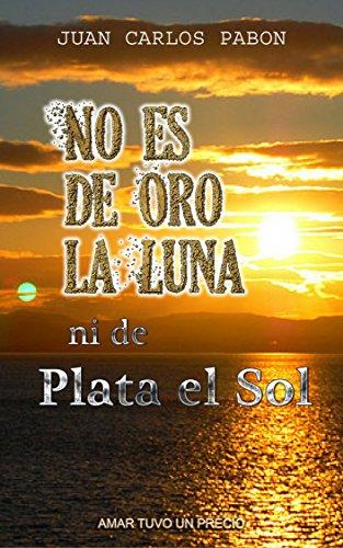 No es de oro la luna ni de plata el sol (Supernatural nº 1) (Spanish Edition)