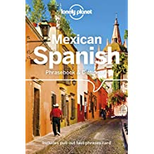 Mexican Spanish Phrasebook & Dictionary (Lonely Planet Phrasebook & Dictionary)