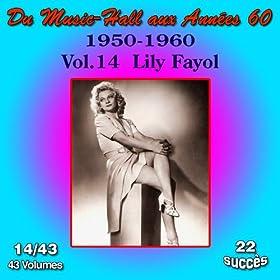 Du Music-Hall aux Ann�es 60 (1950-1960): Lily Fayol, Vol. 14/43
