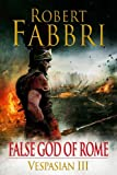 False God of Rome (Vespasian Series Book 3)