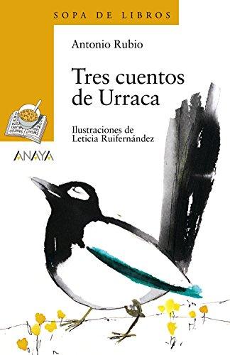 Tres cuentos de Urraca (Literatura Infantil (6-11 Años) - Sopa De Libros) por Antonio Rubio