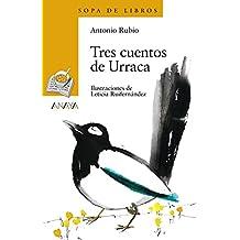 Tres cuentos de Urraca (Literatura Infantil (6-11 Años) - Sopa De Libros)