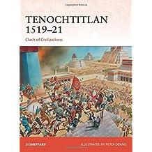 Tenochtitlan 1519-21: Clash of Civilizations (Campaign Series, Band 321)