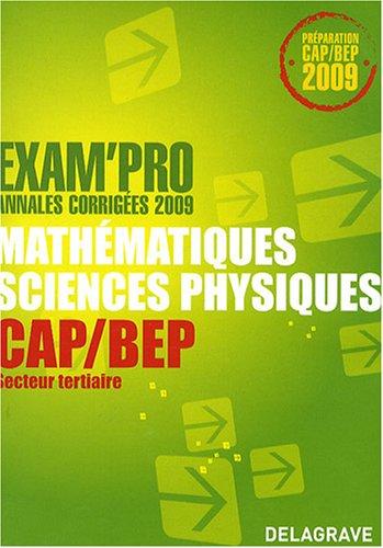 Mathématiques-Sciences physiques CAP/BEP : Annales corrigées