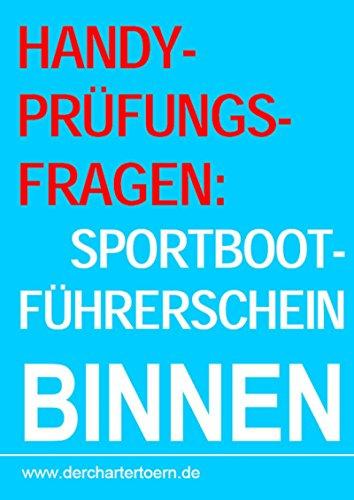 Handy-Prüfungsfragen: Sportbootführerschein Binnen Segel&Motor. Zum Üben per Handy als eBook.: Mit: Merkblatt: