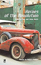 Heroes of the Revolution: American Cars and Cuban Beats