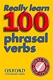 Really Learn 100 Phrasal Verbs (Oxford Pocket English Idioms)