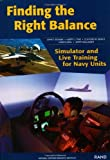 Finding Right Balance:Simulato: Simulator and Live Training for Navy Units