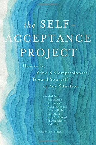 the-self-acceptance-project-how-to-be-kind-compassionate-toward-yourself-in-any-situation