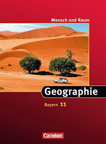 Mensch und Raum - Geographie Gymnasium Bayern / 11. Jahrgangsstufe - Schülerbuch,