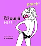 PATCH pour dire ouiiii au lit (French Edition)