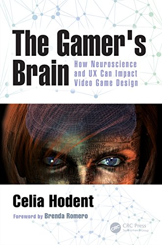 The Gamers Brain: How Neuroscience and UX Can Impact Video Game Design (English Edition)