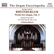 Rheinberger: Works For Organ, Vol. 3