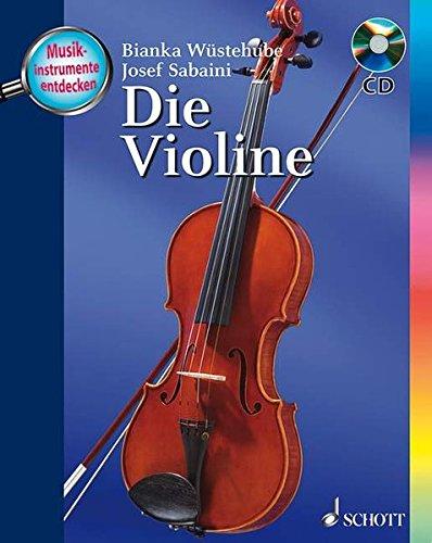 Die Violine: Ausgabe mit CD. (Musikinstrumente entdecken)