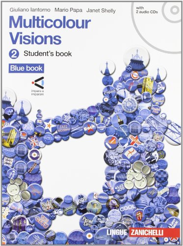 Multicolour visions. Student's book. Con espansione online. Con 2 CD Audio. Per la Scuola media