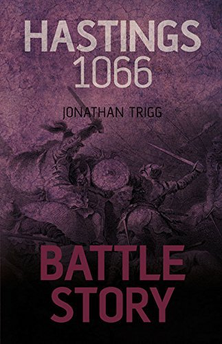 Battle Story: Hastings 1066 by Mr Jonathan Trigg (2012-06-01)