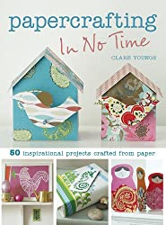 Papercrafting In No Time (In No Time (Cico Books))