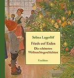 Friede auf Erden: Die schönsten Weihnachtsgeschichten - Selma Lagerlöf