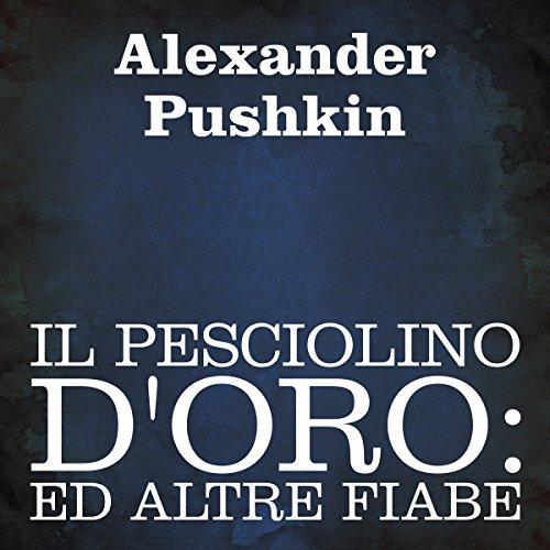 Il Pesciolino D'oro   Alexander Puskin