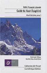 Guide du Haut-Dauphiné : Massif des Ecrins Tome 1, Partie nord : Râteau-Soreiller-Meije-Grande Ruine