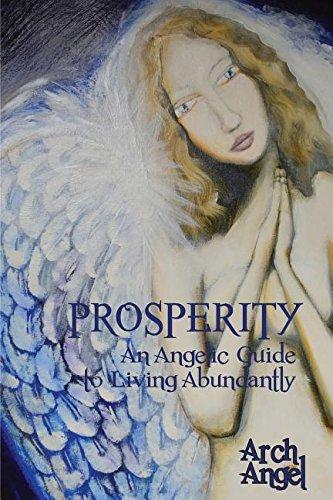 Prosperity: An angelic guide to living abundantly