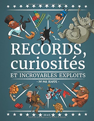 Records, curiosités et incroyables exploits