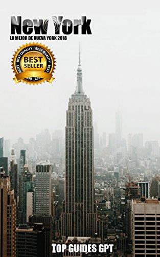 Lo Mejor De Nueva York 2018: Qué hacer & Qué comer & Qué visitar en Nueva York en el 2018 por Top Guides  GPT