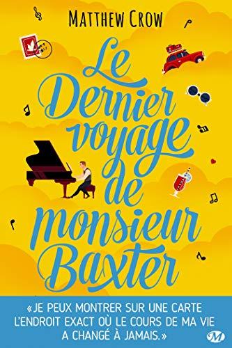 Le Dernier Voyage de monsieur Baxter (Milady Feel Good Books) par [Crow, Matthew]