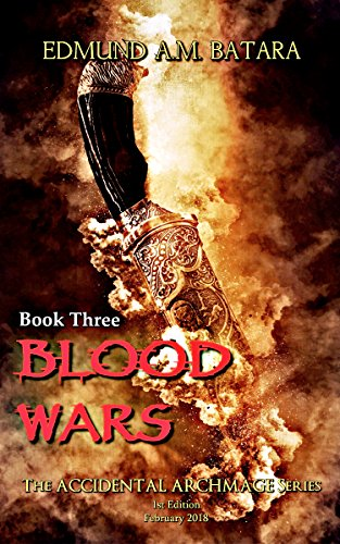 The Accidental Archmage: Book Three - Blood Wars (The Accidental Archmage Series 3)