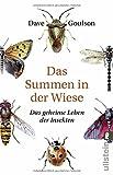Das Summen in der Wiese: Das geheime Leben der Insekten - Dave Goulson