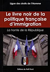 Le livre noir de la politique française d'immigration