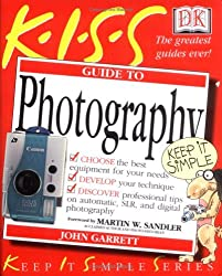 KISS Guide to Photography (Keep It Simple Series) by John Garrett (2001-12-01)